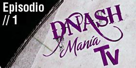 D´Nash Manía Tv // 1
